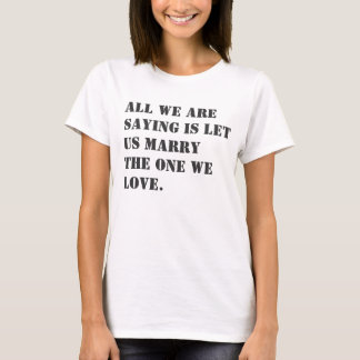 Marriage equality slogan T-Shirt