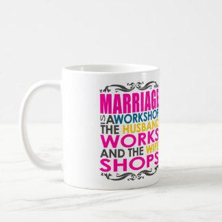 Marriage Is A Workshop, Husband Works, Wife Shops Classic White Coffee Mug