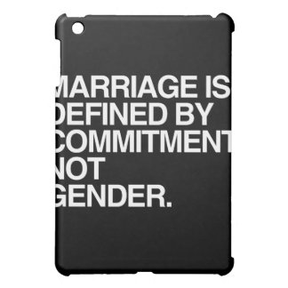 MARRIAGE IS DEFINED BY COMMITMENT - png Cover For The iPad Mini