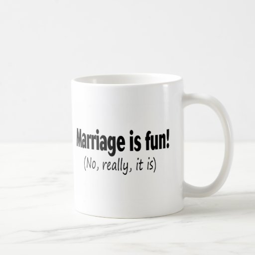 Marriage Is Fun No Really It Is Classic White Coffee Mug