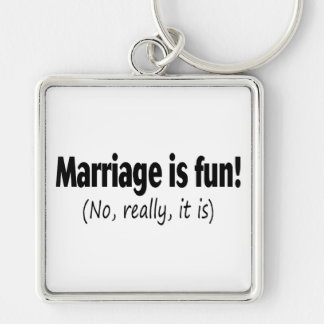 Marriage Is Fun, No Really Keychain
