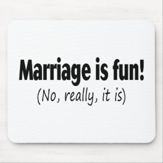 Marriage Is Fun No Really Mouse Pad