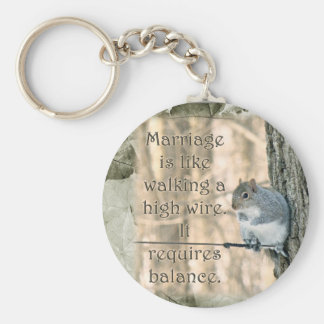 Marriage is Like a High Wire Act Squirrel Keychain