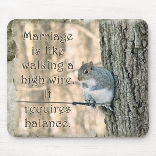 Marriage is Like a High Wire Act Squirrel Mouse Pad