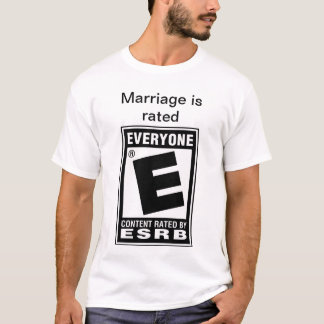 Marriage is rated E for Everyone T-Shirt