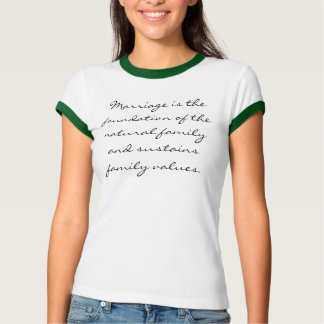 Marriage is the foundation of the natural famil... T-Shirt