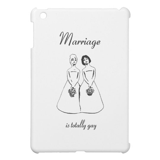 Marriage Is Totally Gay — female couple iPad Mini Covers
