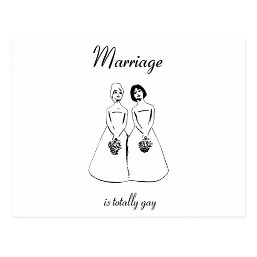 Marriage Is Totally Gay — female couple Post Card