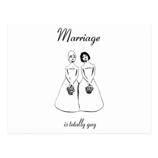 Marriage Is Totally Gay — female couple Postcard