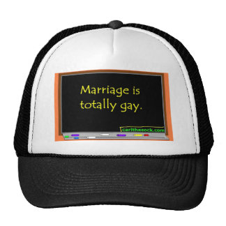 Marriage is Totally Gay. Hats