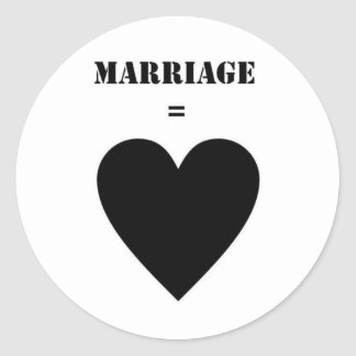 Marriage = Love Classic Round Sticker