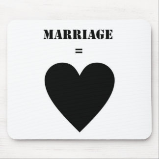 Marriage = Love Mouse Pad