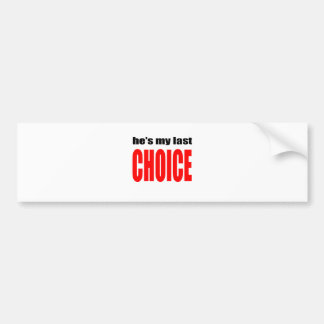 marriage marry joke couple hesmylastchoice  wife h bumper sticker