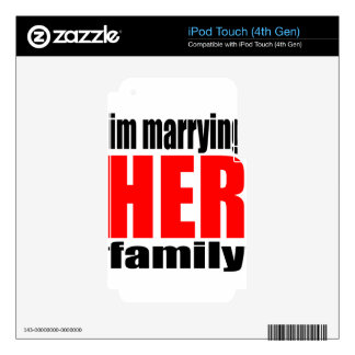 marriage marrying her family joke qoute bridal new decal for iPod touch 4G