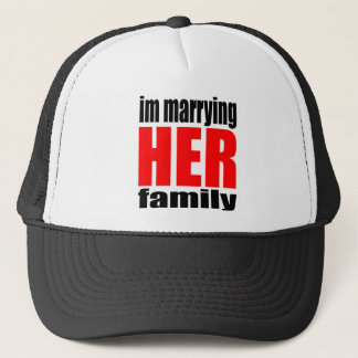 marriage marrying her family joke qoute bridal new trucker hat