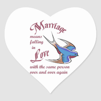 Marriage Means Falling In Love With The Same Heart Sticker
