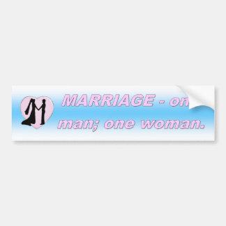 MARRIAGE - ONE MAN; ONE WOMAN BUMPER STICKER