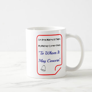 Marriage Quotes To Whom It May Concern -Coffee Mug