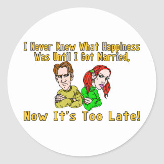 Marriage Ruined Happiness Classic Round Sticker