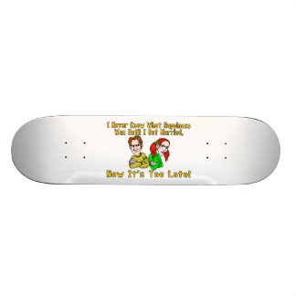 Marriage Ruined Happiness Skateboard