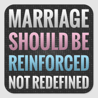 Marriage Should Be Reinforced Square Sticker