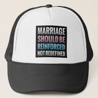 Marriage Should Be Reinforced Trucker Hat