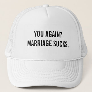Marriage Sucks Trucker Hat