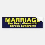 Marriage The Post-Romantic Stress Syndrome Bumper Stickers