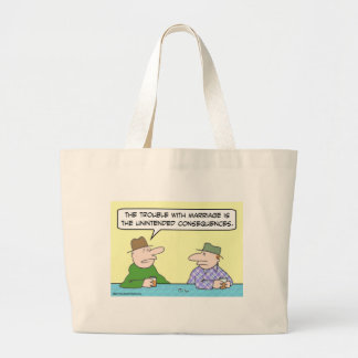 marriage unintended consequences bag