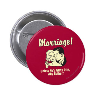 Marriage: Why Bother Pinback Button