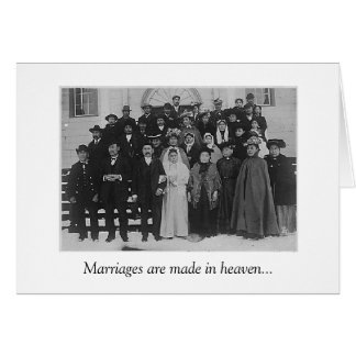 Marriages are Made in Heaven Card