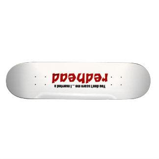 Married a Redhead Skate Deck