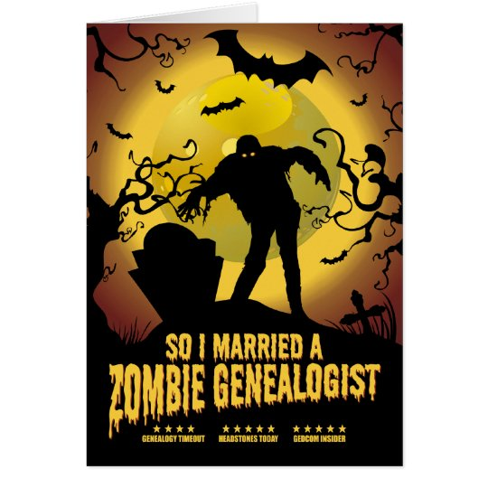 Married A Zombie Genealogist Card