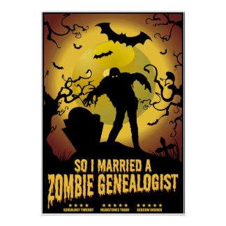 Married A Zombie Genealogist Poster