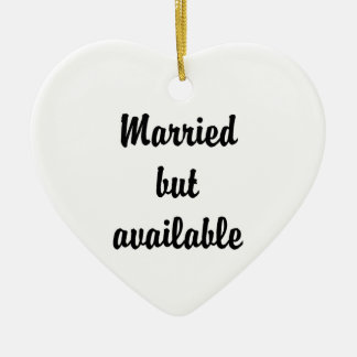 married but available ceramic ornament