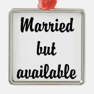 married but available metal ornament