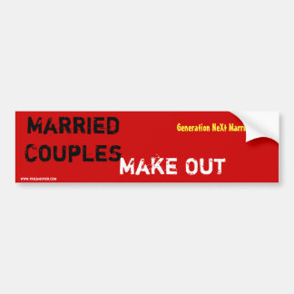 Married Couples, Make Out - Bumper Sticker
