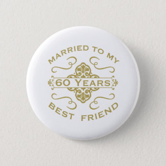 Married My Best Friend 60th Pinback Button