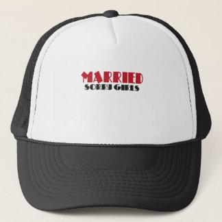 Married - Sorry girls Trucker Hat