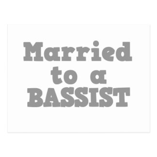 MARRIED TO A BASSIST POSTCARD