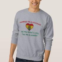 Married to a Bolivian Sweatshirt