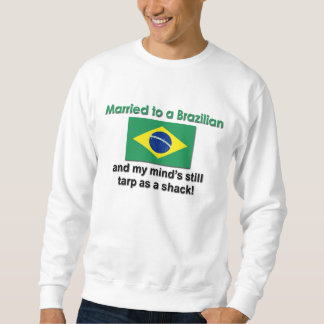Married to a Brazilian Sweatshirt