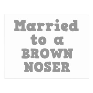 MARRIED TO A BROWN NOSER POSTCARD