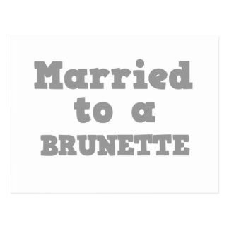 MARRIED TO A BRUNETTE POSTCARD