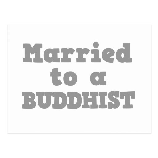 MARRIED TO A BUDDHIST POST CARDS