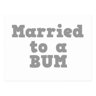MARRIED TO A BUM POSTCARD