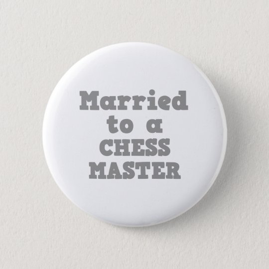 MARRIED TO A CHESS MASTER PINBACK BUTTON