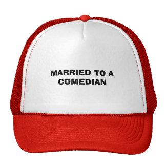 MARRIED TO A COMEDIAN TRUCKER HAT