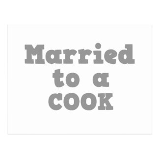 MARRIED TO A COOK POSTCARD