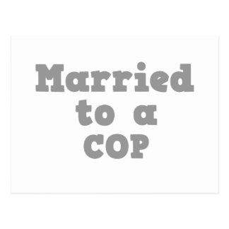 MARRIED TO A COP POSTCARD